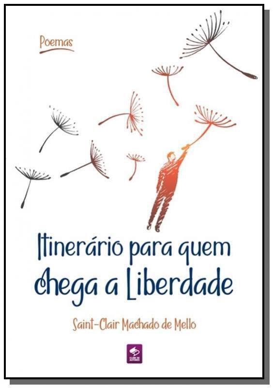 Itinerário para quem chega a liberdade - Autor independente ...