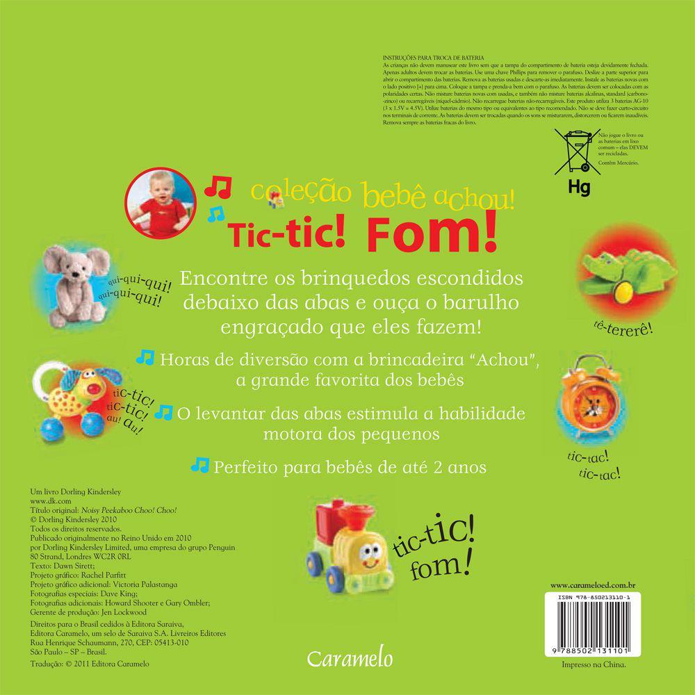c1f11328f55be Livro - Coleção Bebê Achou! - Tic-Tic!Fom! - Editora Saraiva Produto não  disponível