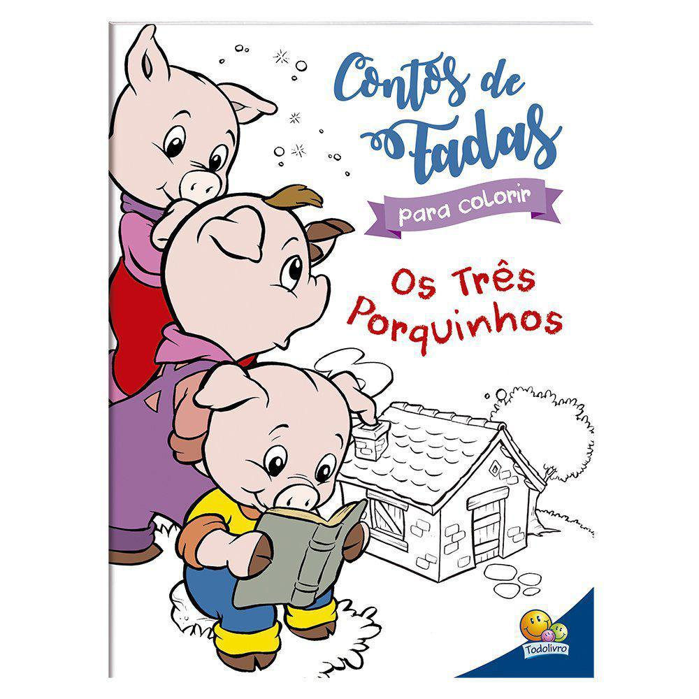 Livro Contos De Fada Para Colorir Os Tres Porquinhos Livros