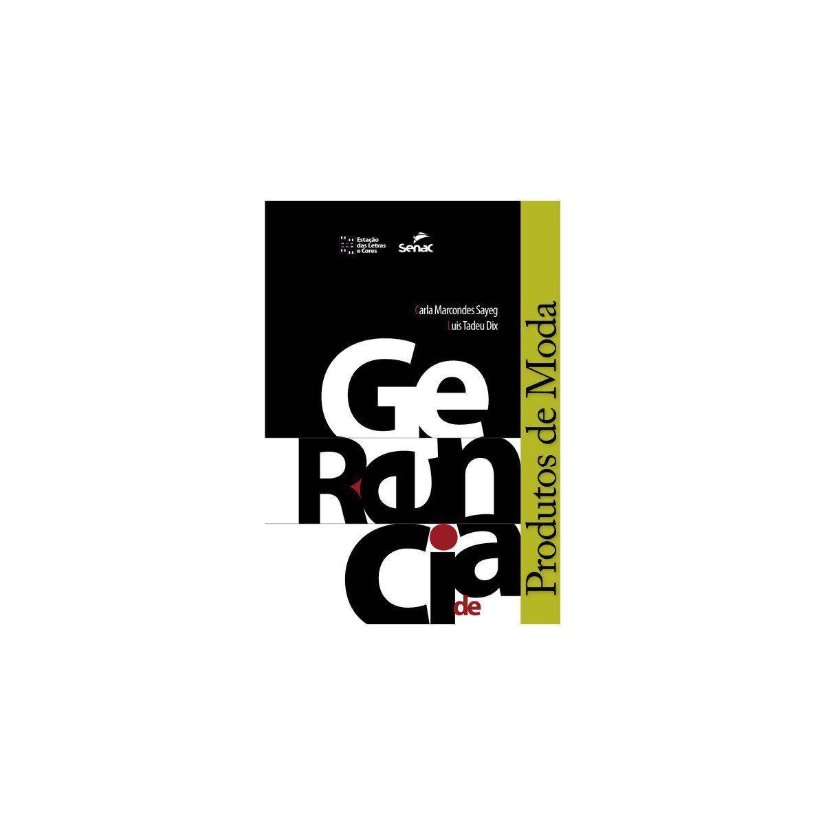8c1de1b3c8 Livro - Gerencia de Produtos de Moda - Sayeg - Senac - Livros de ...