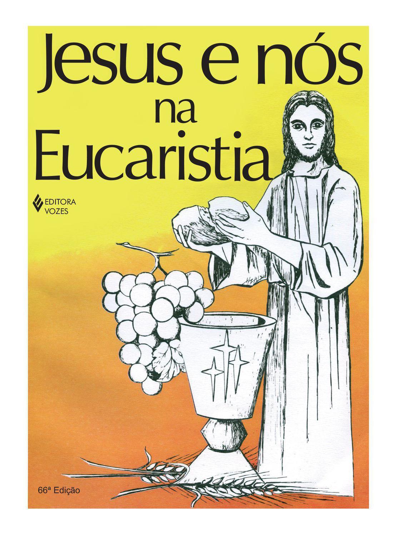Livro Jesus E Nos Na Eucaristia Livros De Religiao Magazine