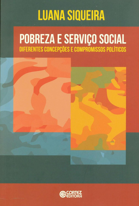 Pobreza e Serviço Social - diferentes concepções e compromissos políticos