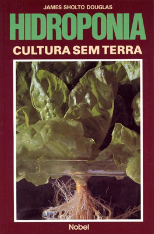 Hidroponia - Cultura Sem Terra - Nobel