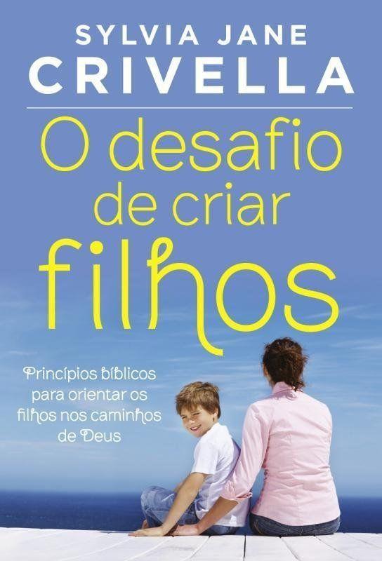 O Desafio De Criar Filhos - Thomas Nelson Brasil