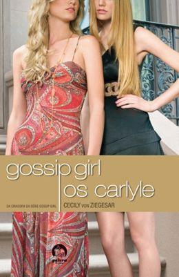 Gossip Girl - Os Carlyle (Vol. 1)