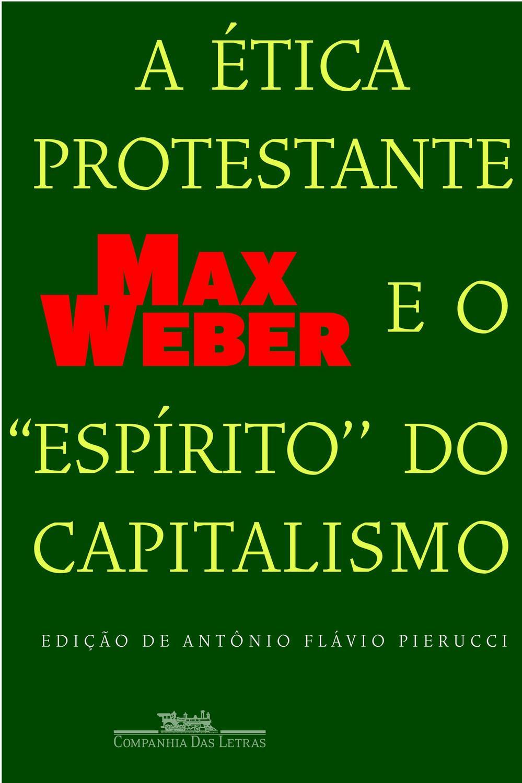 A ética protestante e o ''espírito'' do capitalism