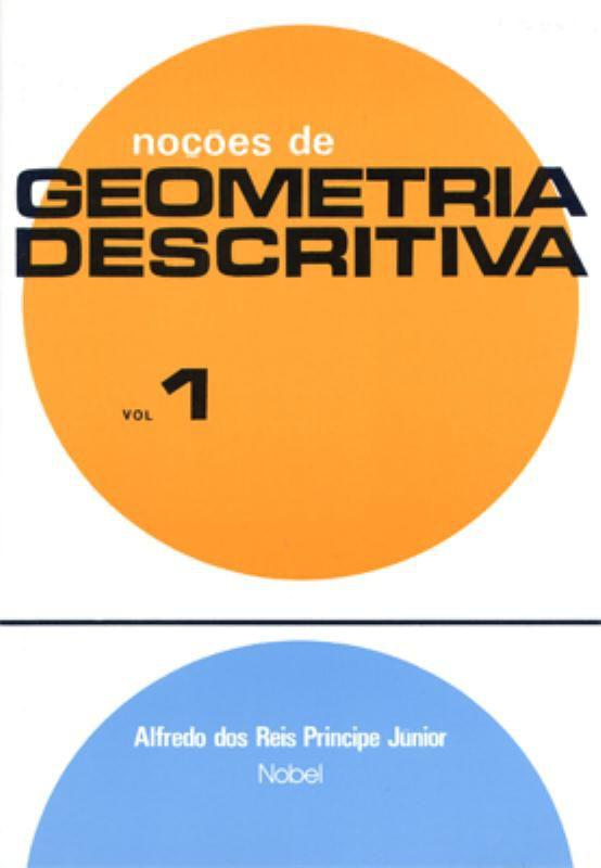 Noções de Geometria Descritiva Volume 1 - Nobel