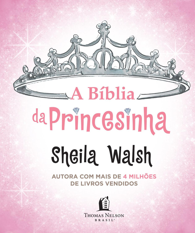 A Bíblia da Princesinha - Thomas Nelson Brasil
