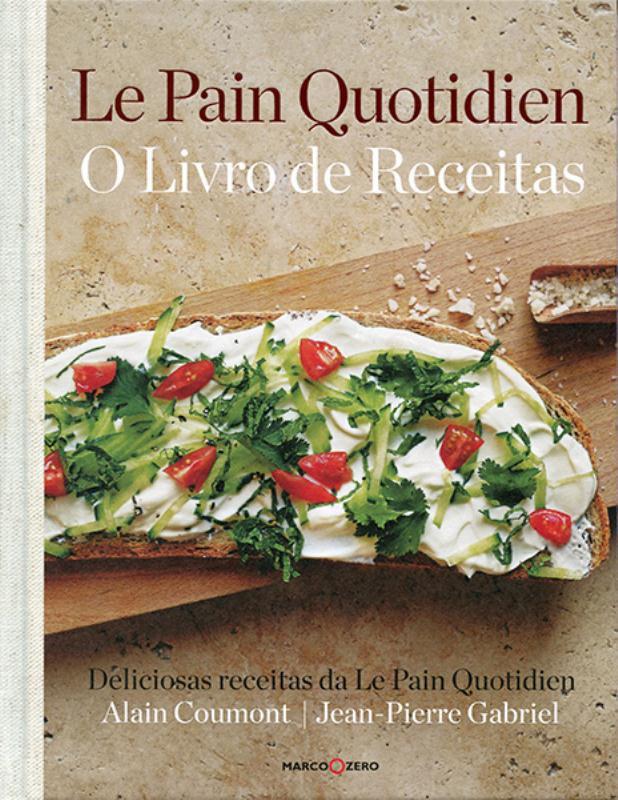 Le Pain Quotidien - O Livro de Receitas - Nobel