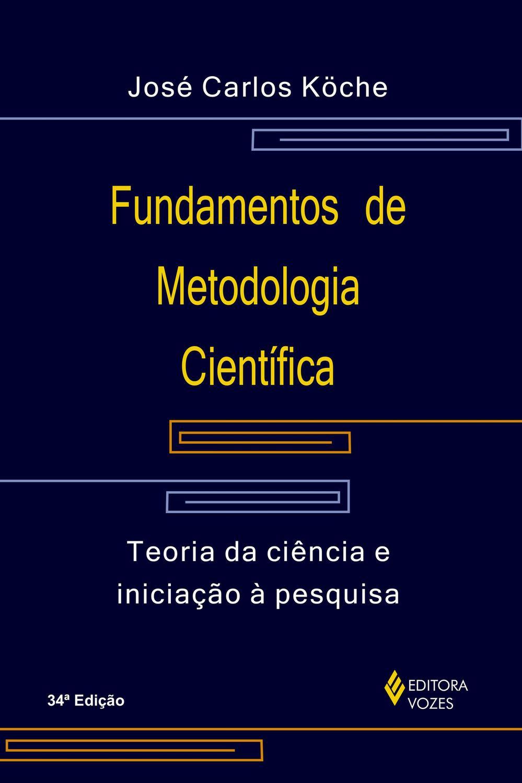 Fundamentos de metodologia científica - Teoria da ciência e iniciação à pesquisa