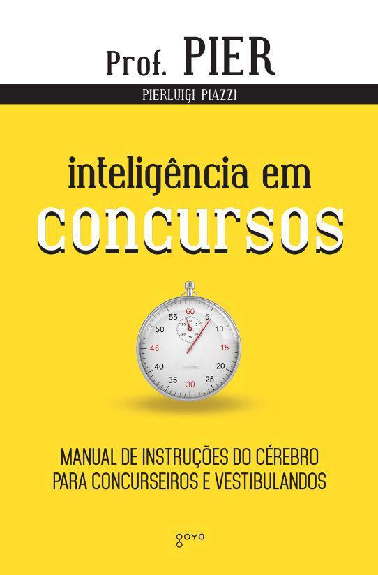 Inteligência em concursos - Manual de instruções do cérebro para concurseiros