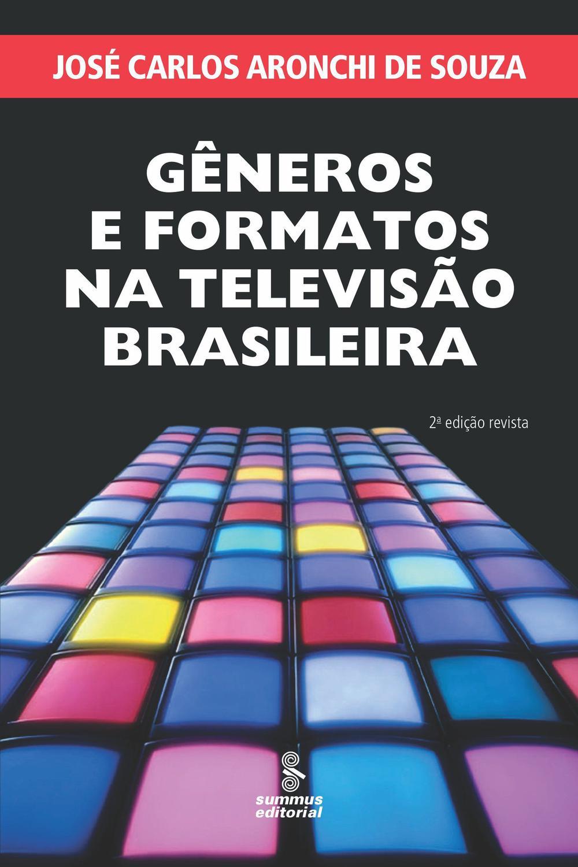 Gêneros e Formatos Na Televisão Brasileira - Summus