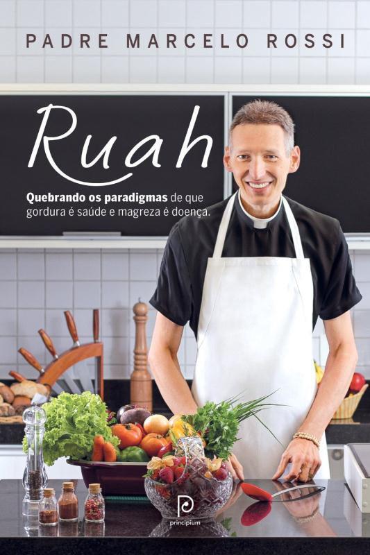 Ruah - Quebrando Os Paradigmas de que Gordura - é Saúde e Magreza é Doença - Principium