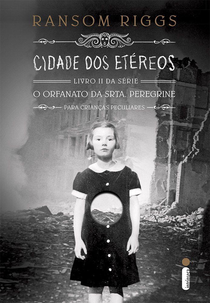 Cidade dos etéreos - (Série O lar da srta. Peregrine para crianças pecu