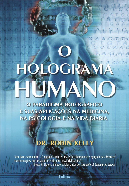 O Holograma Humano - O Holograma Humano