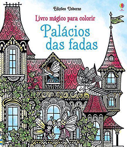 Palácios das fadas : Livro mágico para colorir