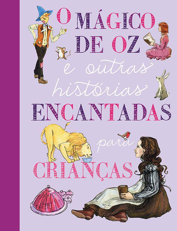 O Mágico de Oz e outras histórias encantadas para