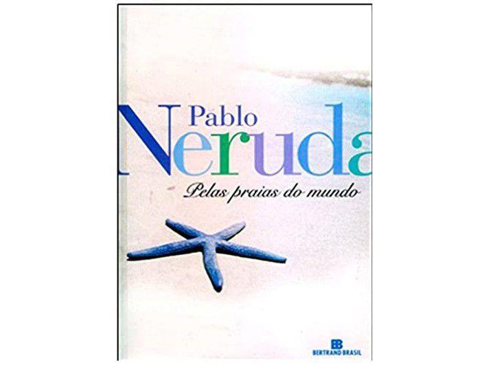 Livro Pelas Praias do Mundo - Pablo Neruda