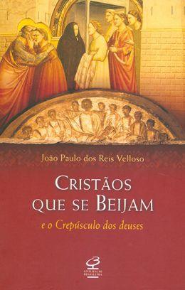 Cristãos que se beijam e o crepúsculo dos deuses