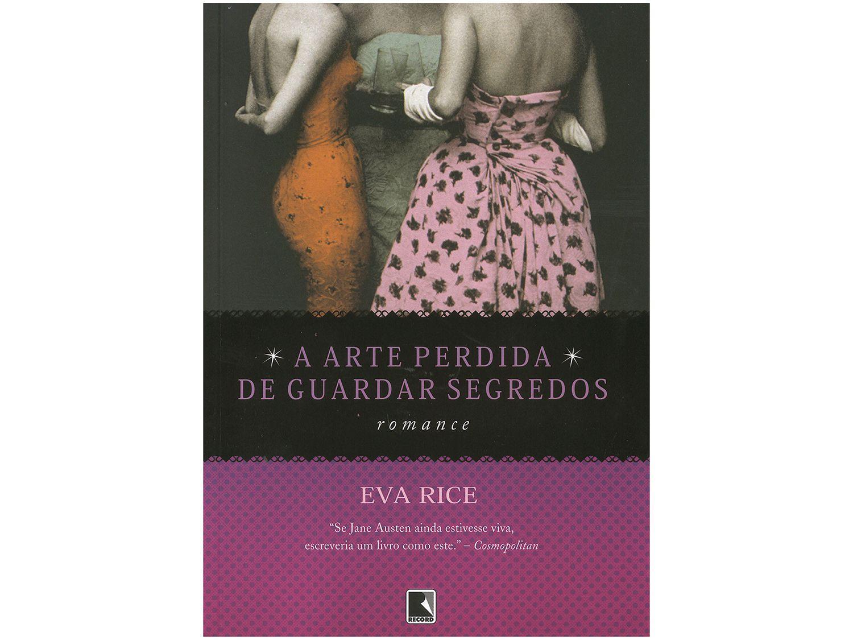 Livro A Arte Perdida de Guardar Segredos - Eva Rice