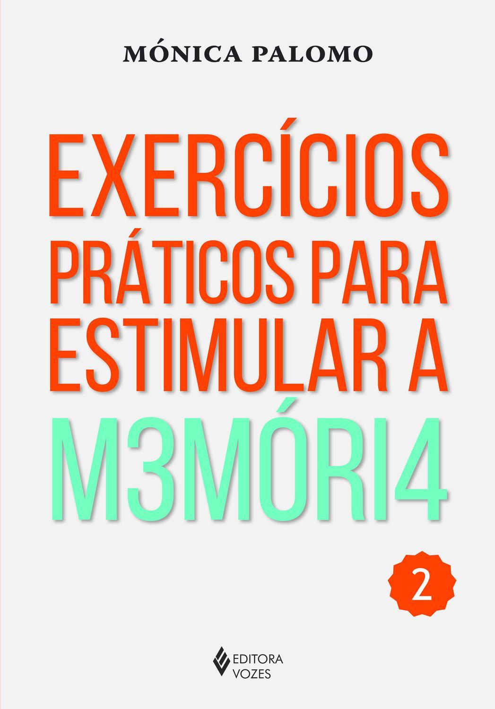 Exercícios práticos para estimular a memória Vol.