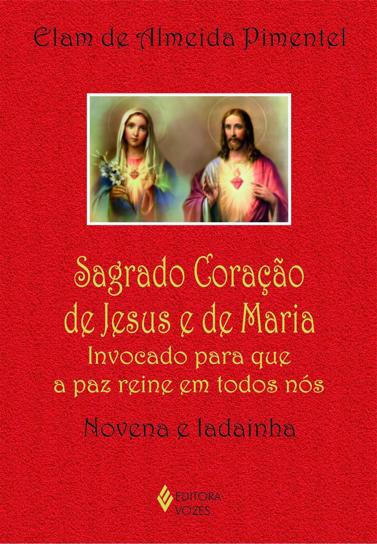 Sagrado Coração de Jesus e de Maria - Invocado para que a paz reine em todos nós - Noven