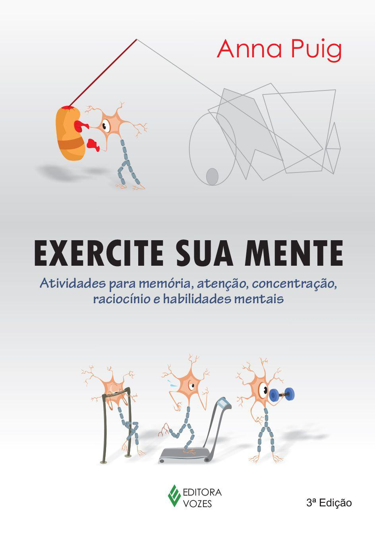 Exercite sua mente - Atividades para memória, atenção, concentração, ra