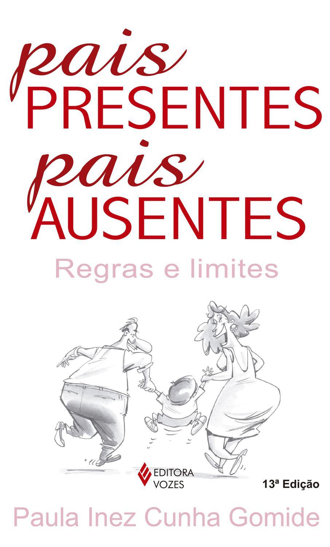 Pais presentes, pais ausentes - Regras e limites