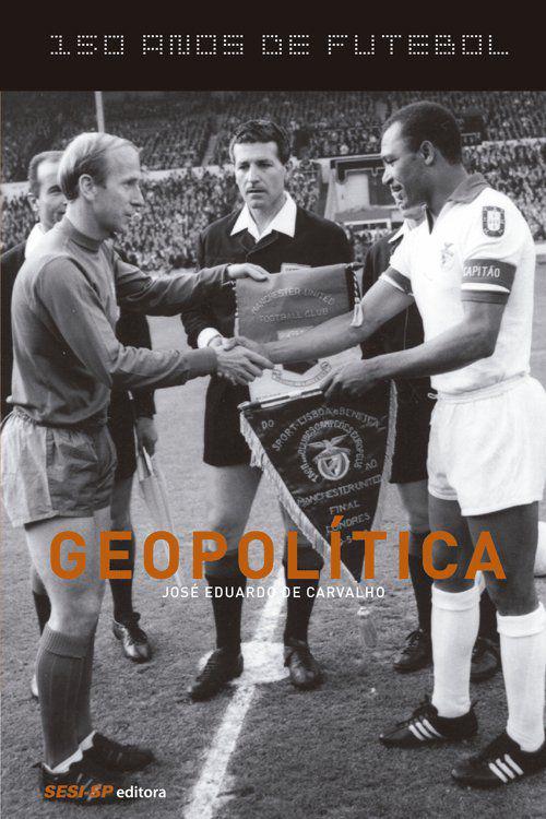 150 anos de futebol - Geopolítica