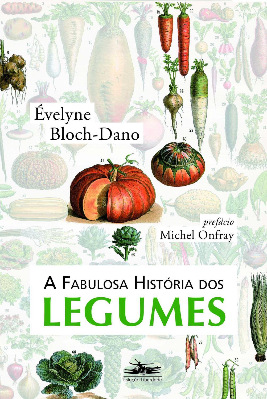 A fabulosa história dos legumes