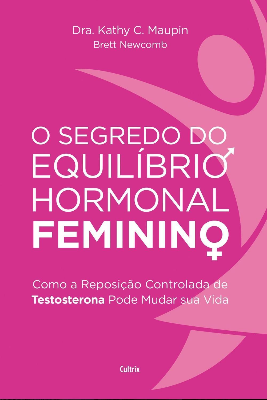 O Segredo do Equilíbrio Hormonal Feminino - Como a Reposição Controlada de Testosterona Pode M