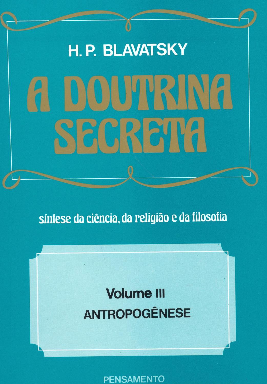 A Doutrina Secreta - (Vol. III) - Antropogênese