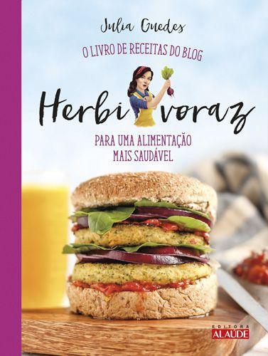 Herbivoraz - O livro de receitas do blog para uma alimentação m