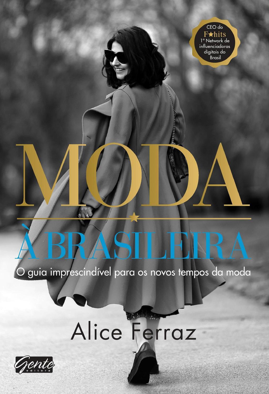 Moda à brasileira - O guia imprescindível para os novos tempos da moda