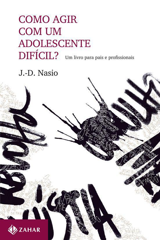 Como agir com um adolescente difícil? - Um livro para pais e profissionais