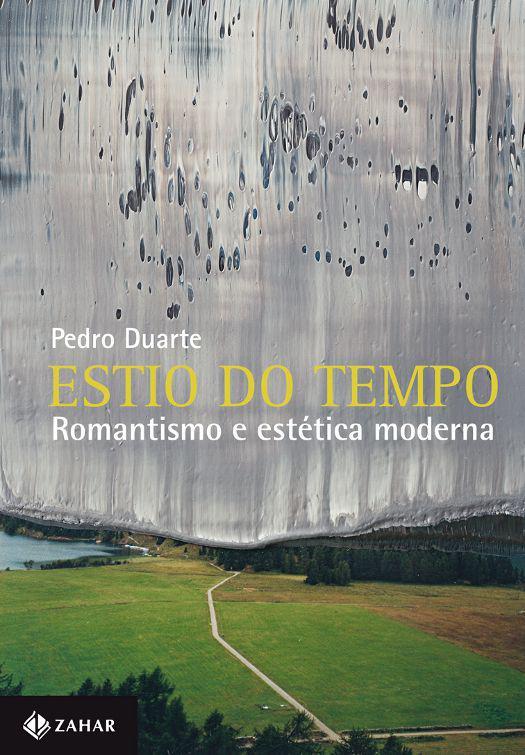 Estio do tempo - Romantismo e estética moderna