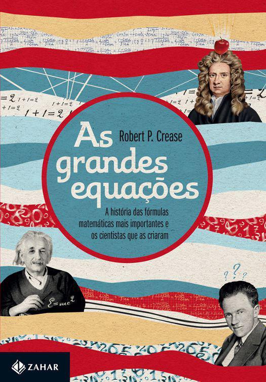 As grandes equações - A história das fórmulas matemáticas mais important