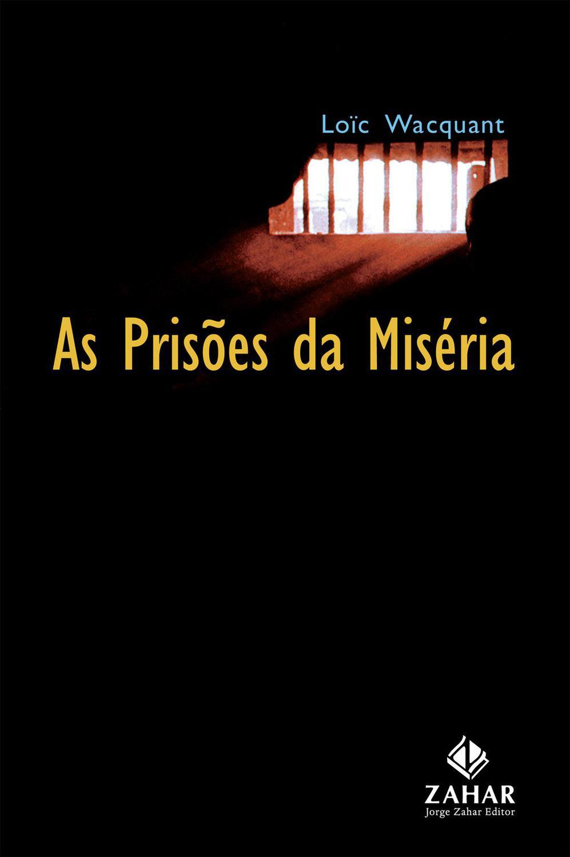 As prisões da miséria
