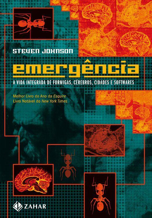 Emergência - A dinâmica de rede em formigas, cérebros, cidades