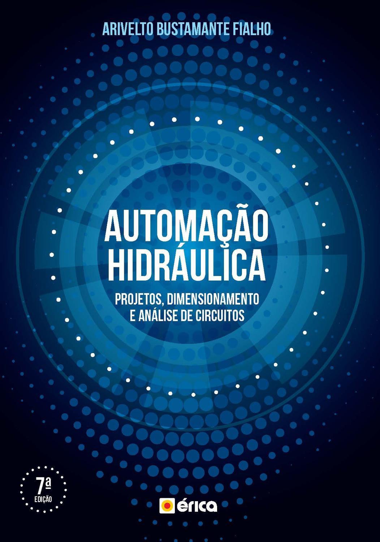 Automação hidráulica - Projetos, dimensionamento e análise de circuitos