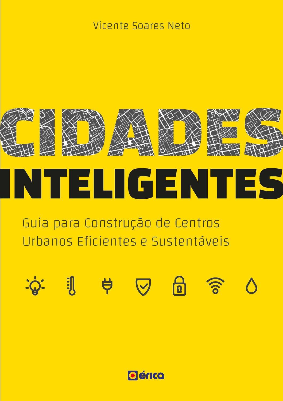 Cidades inteligentes - Guia para construção de centros urbanos eficientes