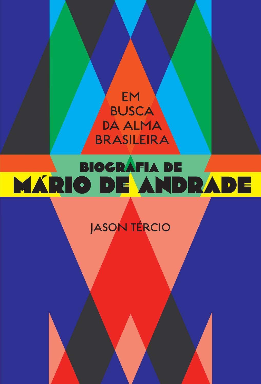Em busca da alma brasileira ? biografia de Mário d