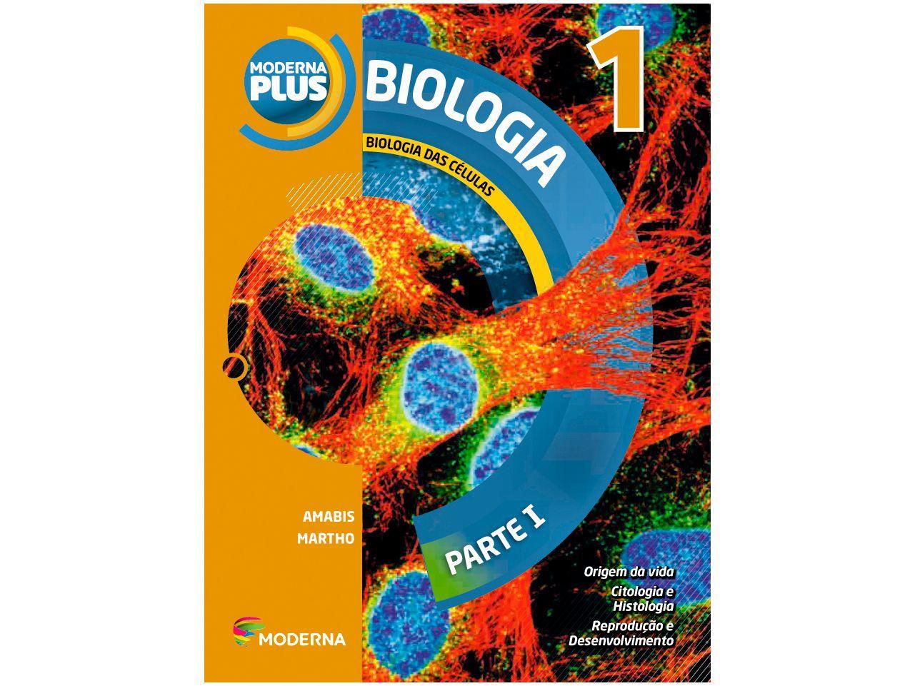 Livro Biologia 1º Ano Vol. 1 - José Mariano Amabis e Gilberto Rodrigues
