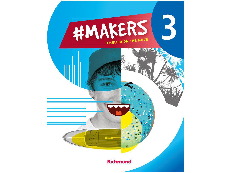 Livro #Makers Inglês 8º Ano Vol.3 - Richmond