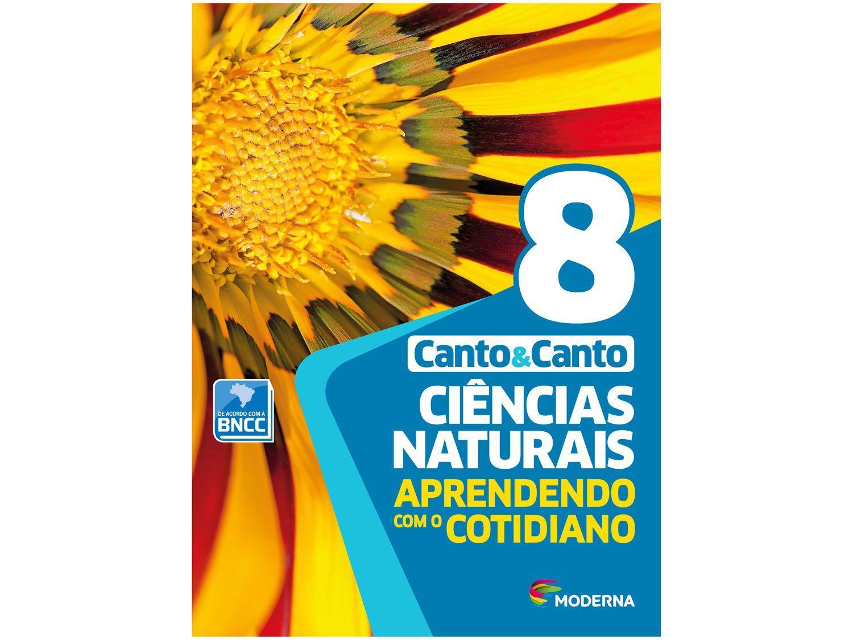 Livro Ciências Naturais Aprendendo com o Cotidiano - Ciências 8º Ano Eduardo Leite do Canto