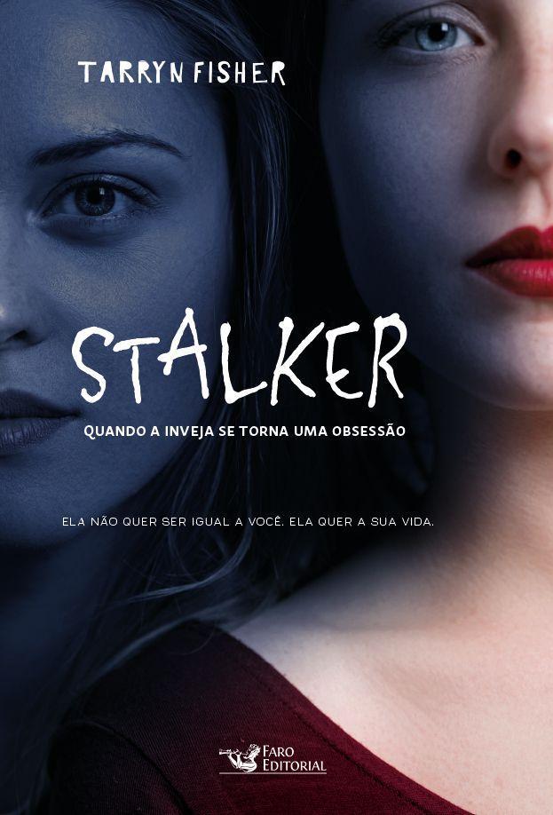 Stalker - Quando a inveja se torna uma obsessão