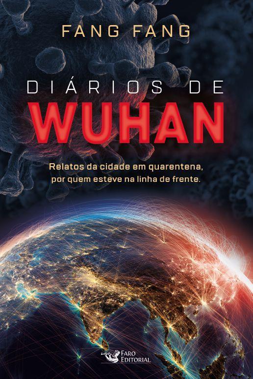 Diários de Wuhan - Relatos da cidade em quarentena, por quem esteve n