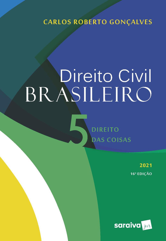 Direito Civil Brasileiro - Direito das Coisas