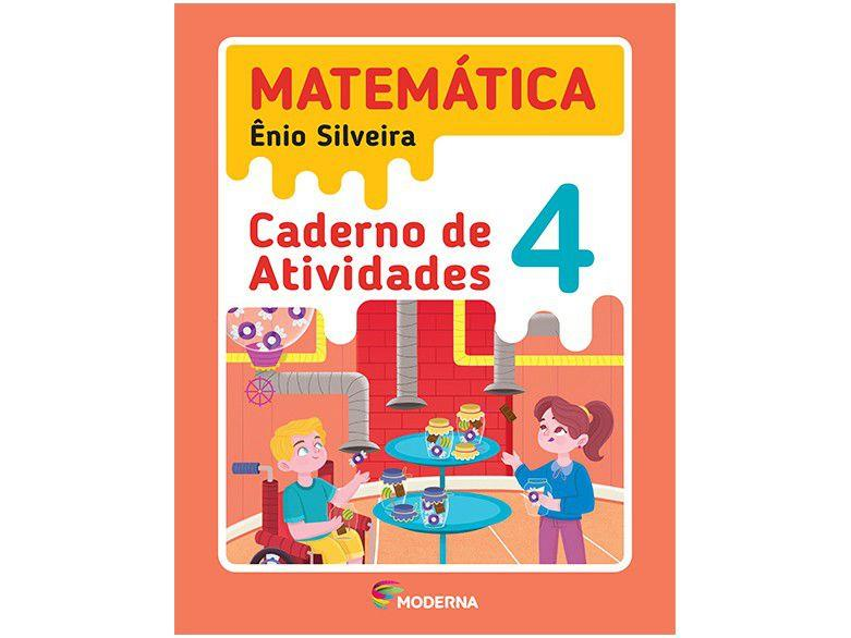 Caderno de Atividades Matemática 4° Ano - Ênio Silveira