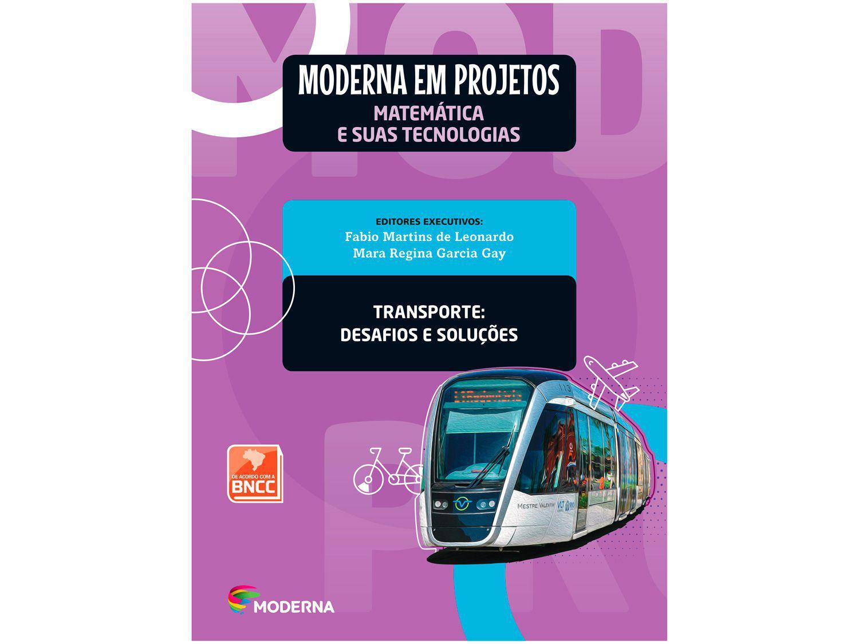 Livro Moderna em Projetos Transporte Matemática - Ensino Médio Fabio Martins e Mara Regina
